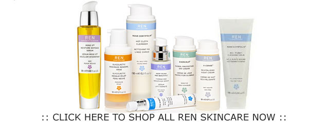 Click Here To Shop All REN Skincare Now